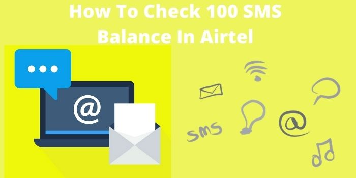 How To Check 100 SMS Balance In Airtel