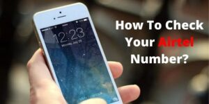 How To Check Your Airtel Number