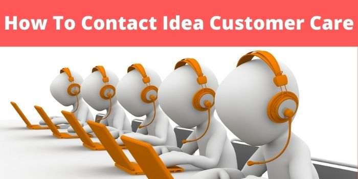 How To Contact Idea Customer Care