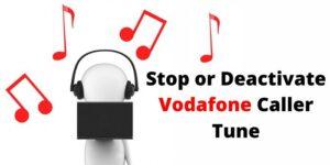 Stop or Deactivate Vodafone Caller Tune