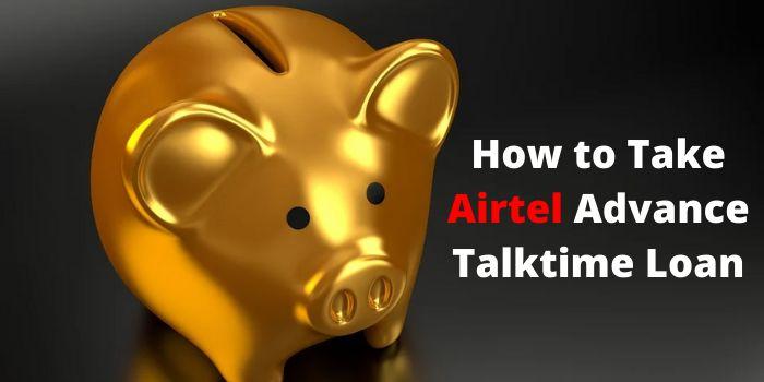 Take Airtel Advance Talktime Loan