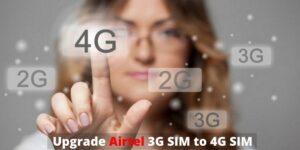 how to Upgrade Airtel 3G SIM to 4G SIM