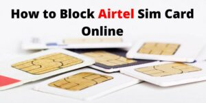 how to Block Airtel Sim Card Online for Prepaid and postpaid customers