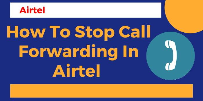 How To Stop Call Forwarding In Airtel