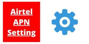 Airtel APN Settings 4G