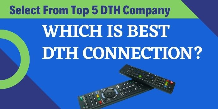 Which is Best DTH Connection