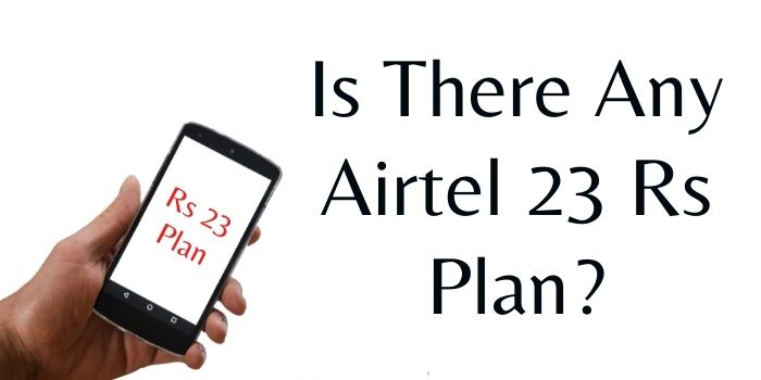 Airtel 23 rs recharge