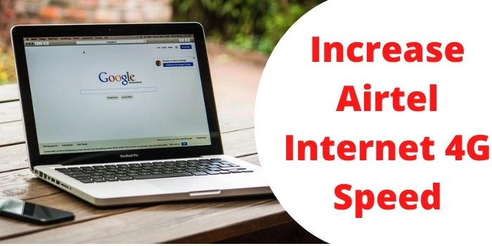 How to Increase Airtel Internet 4G Speed