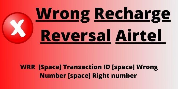 Wrong Recharge Reversal Airtel